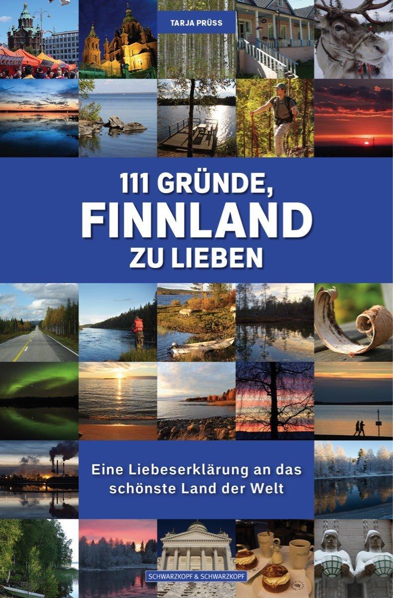 Buchcover: 111 Gründe Finnland zu lieben. Eine Liebeserklärung an das schönste Land der Welt, Verlag Schwarzkopf & Schwarzkopf Berlin 2016.