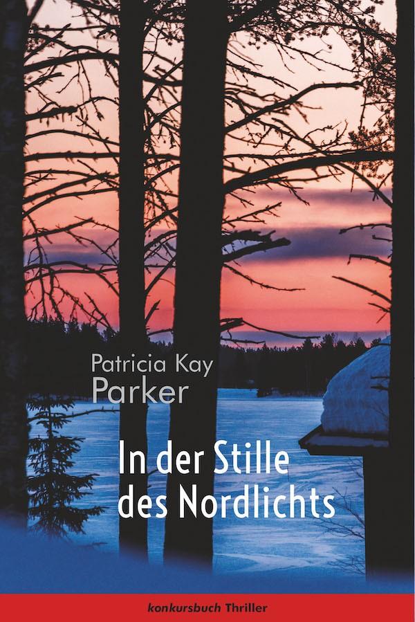Cover In der Stille des Nordlichts. Roman von Patricia Kay Parker ©Konkursbuch