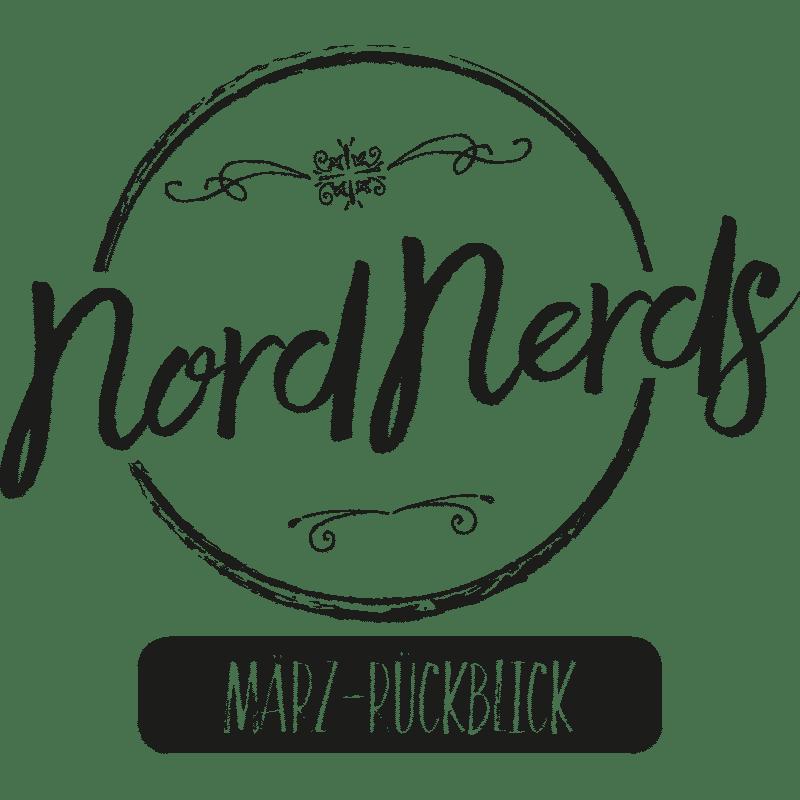 NordNerds Rückblick März